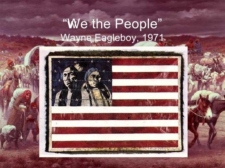 """"""" We the People"""" Wayne Eagleboy, 1971"""