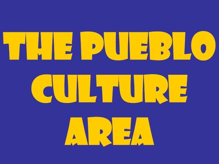 The Pueblo Culture Area  Tribe                    Jumano Location in   Built village along the Rio GrandeTexas Region  Hou...