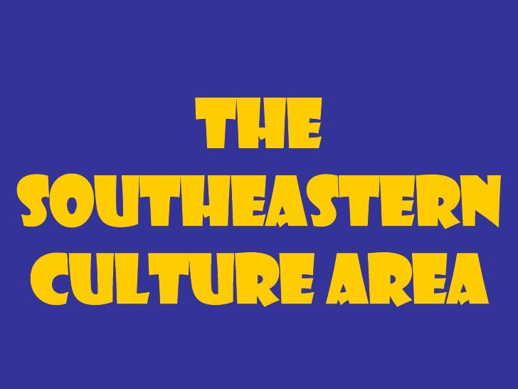 The Southeastern Culture Area Tribe                      CaddoLocation in Eastern Texas  Texas  Region            Covered ...