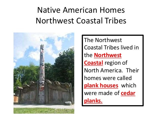 native-americans-7-638 Pacific Northwest Plank Houses Native American on chinook tribe plank houses, native american pueblo adobe houses, pueblo indian adobe houses, pacific northwest modern house, old plank houses, native american woodland houses, caddo indian tribe houses, pacific northwest coast haida houses, walla walla tribe houses, pacific coast tribe houses, old pueblo adobe houses, of the pacific northwest indians plank houses, chinook indian plank houses, old native houses, yurok indian tribe houses, chinook indian tribe houses, wood plank houses,