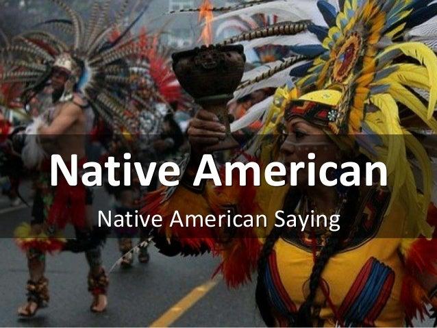 Native American Native American Saying