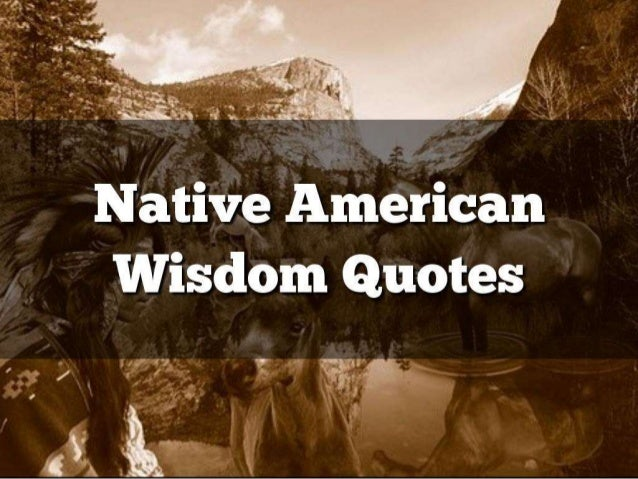 Native American Wisdom Quotes Unique Native American Quotes
