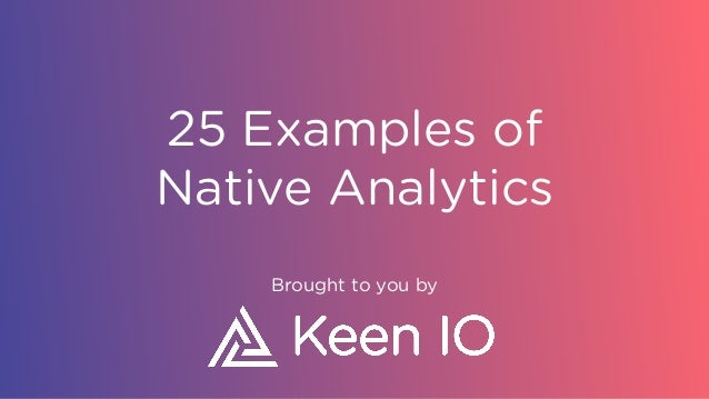 25 Examples of Native Analytics Brought to you by