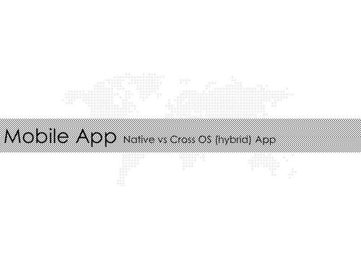 Mobile App Native vs Cross OS (hybrid) App
