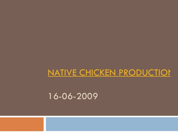 NATIVE CHICKEN PRODUCTION IN THE PHILIPPINES 16-06-2009