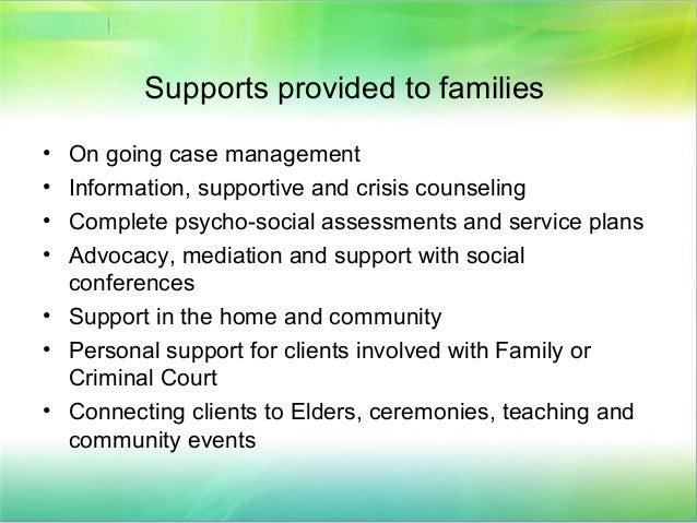 managing child and family services The primary goal of child and family services is to protect children from abuse and neglect.