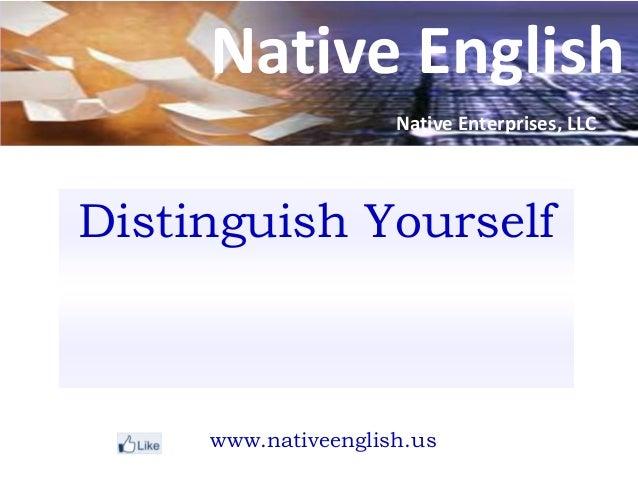 Native EnglishDistinguish Yourselfwww.nativeenglish.usNative Enterprises, LLC