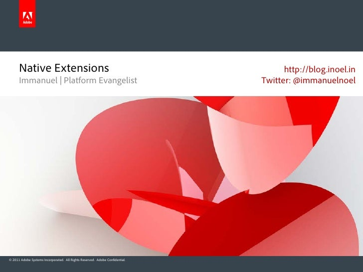 Native Extensions                                                             http://blog.inoel.in      Immanuel | Platfor...
