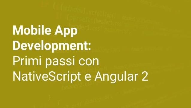 Mobile App Development: Primi passi con NativeScript e Angular 2