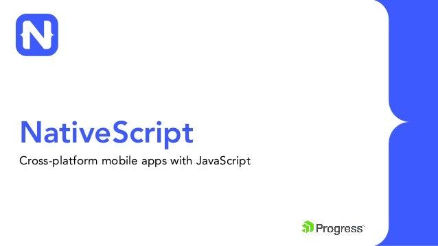 NativeScript: Cross-Platform Mobile Apps with JavaScript and Angular