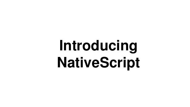 Introducing NativeScript