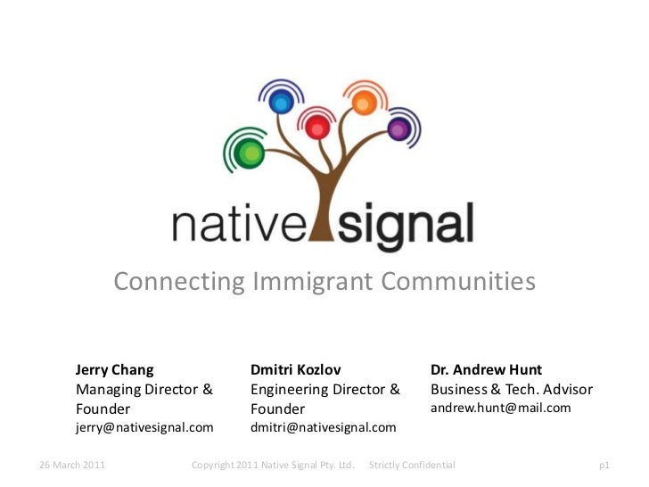 Connecting Immigrant Communities<br />Jerry Chang<br />Managing Director & Founder<br />jerry@nativesignal.com<br />Dmitri...