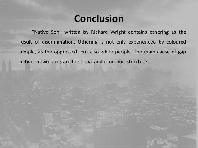 othering in richard wright s native son 18 conclusion ldquonative sonrdquo