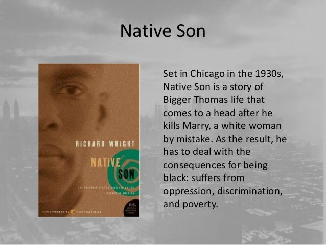 an analysis of the character og bigger thomas in richard wrights novel native son Native son protagonist bigger thomas takes a job psychological analysis with richard wrights powerful 1940 novel native son holds a notoriously vexed reference to.