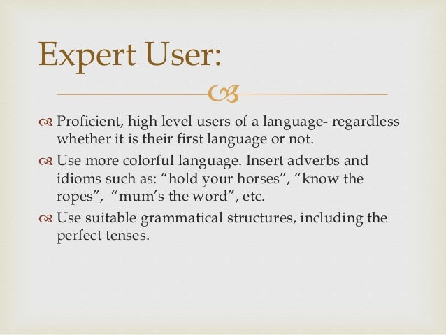   Proficient, high level users of a language- regardless whether it is their first language or not.  Use more colorful ...