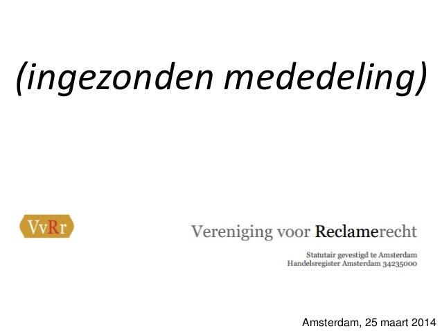 (ingezonden mededeling) Amsterdam, 25 maart 2014