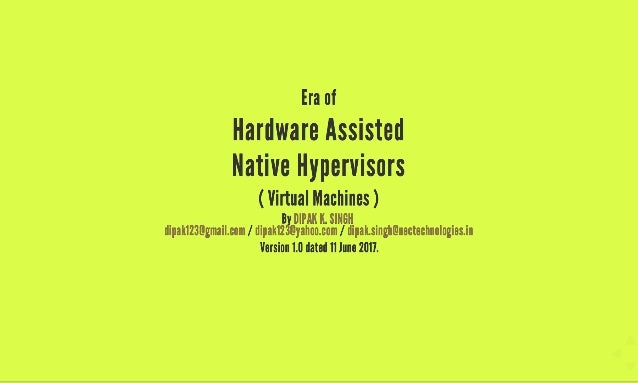 Era of Hardware Assisted Native Hypervisors (Virtual Machines)