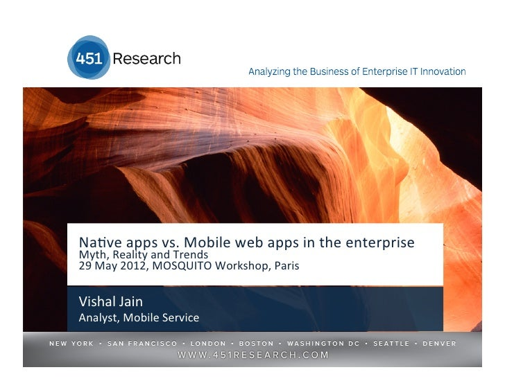 Na#ve apps vs. Mobile web apps in the enterprise Myth, Reality and Trends 29 May 2012, MOS...