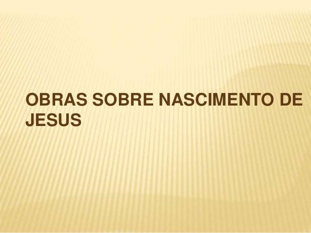 OBRAS SOBRE NASCIMENTO DE JESUS