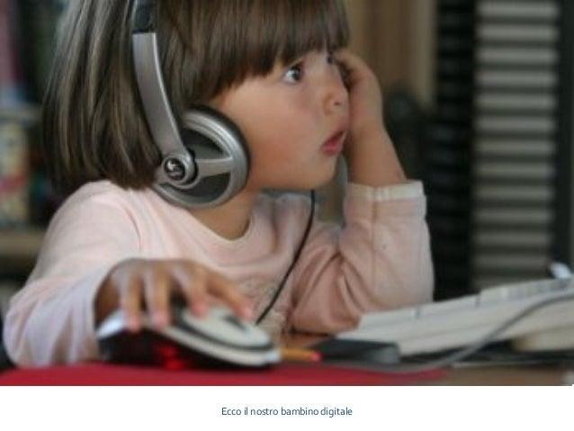 Ecco il nostro bambino digitale