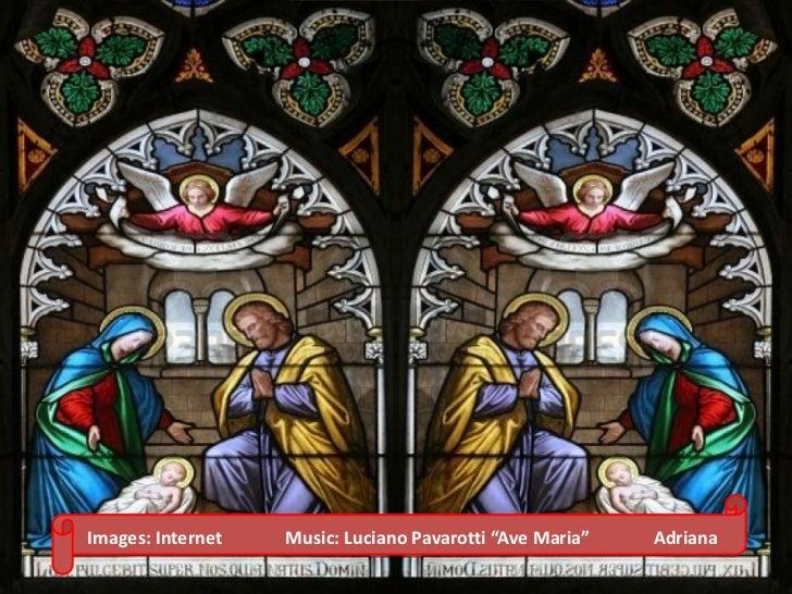 "Images: Internet   Music: Luciano Pavarotti ""Ave Maria""   Adriana"