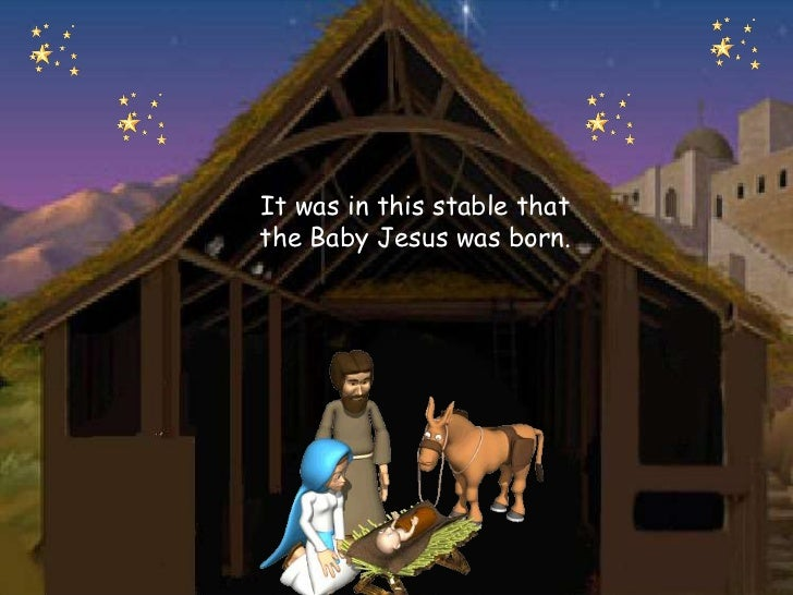 It Was In This Stable Thatthe Baby Jesus Born