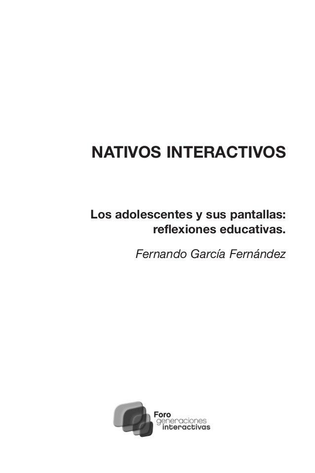 Nativos interactivos-los-adolescentes-y-sus-pantallas-reflexiones-educativas Slide 2