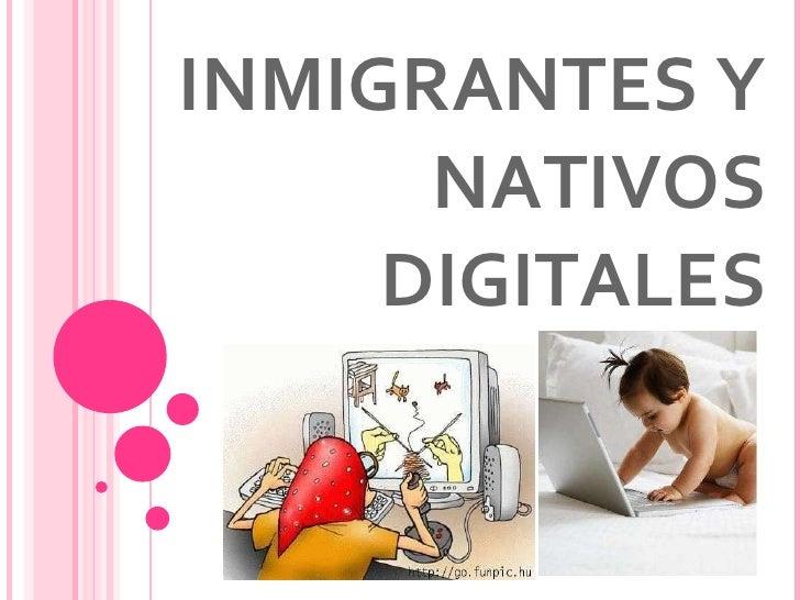 INMIGRANTES Y NATIVOS DIGITALES