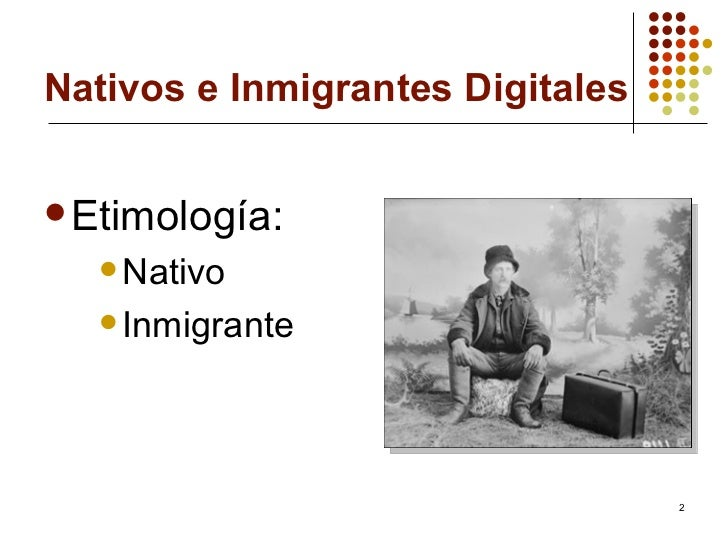 Nativos e Inmigrantes Digitales Slide 2