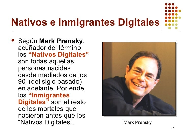Nativos e Inmigrantes Digitales Slide 3