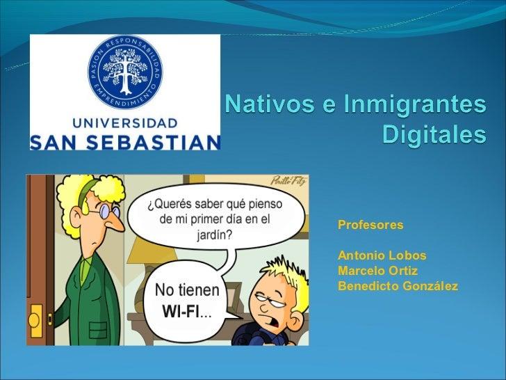 ProfesoresAntonio LobosMarcelo OrtizBenedicto González