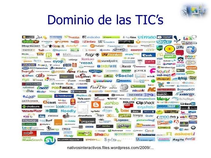 Dominio de las TIC's nativosinteractivos.files.wordpress.com/2009/...