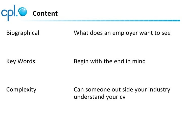 ContentBiographical       What does an employer want to seeKey Words          Begin with the end in mindComplexity        ...