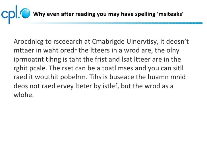 Why even after reading you may have spelling 'msiteaks'Arocdnicg to rsceearch at Cmabrigde Uinervtisy, it deosn'tmttaer in...
