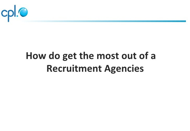How do get the most out of a   Recruitment Agencies