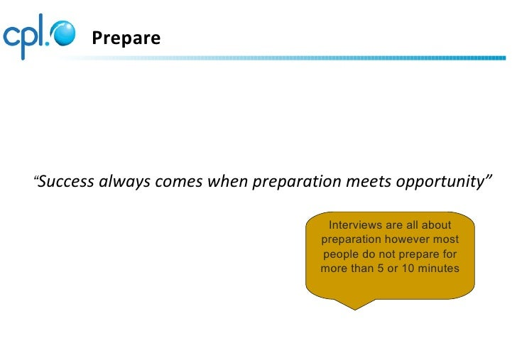 """Prepare""""Success always comes when preparation meets opportunity""""                                    Interviews are all abo..."""