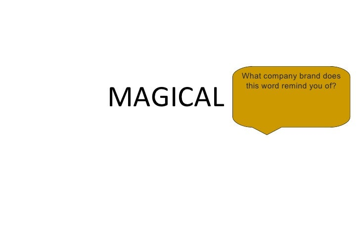 A powerful brand can beMAGICAL            summed up easily and          quickly but it takes work –          what do peopl...