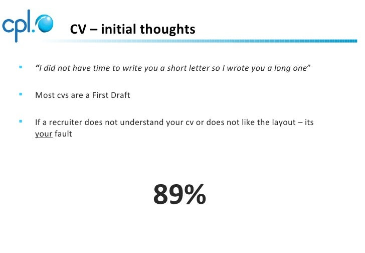 """CV – initial thoughts   """"I did not have time to write you a short letter so I wrote you a long one""""   Most cvs are a Fir..."""