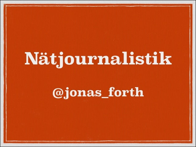 Nätjournalistik !  @jonas_forth