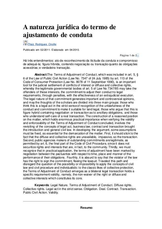 A natureza jurídica do termo de ajustamento de conduta Thaiz Rodrigues Onofre Publicado em 02/2011. Elaborado em 04/2010. ...