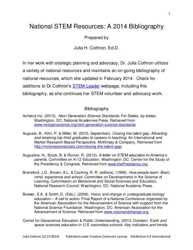 1  National STEM Resources: A 2014 Bibliography Prepared by Julia H. Cothron, Ed.D.  In her work with strategic planning a...