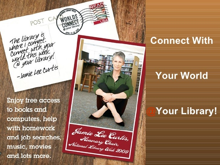 Connect With Your World @ Your Library!