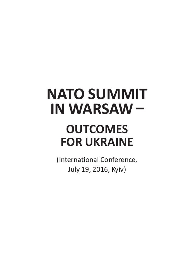 NATO SUMMIT IN WARSAW – OUTCOMES FOR UKRAINE (International Conference, July 19, 2016, Kyiv)