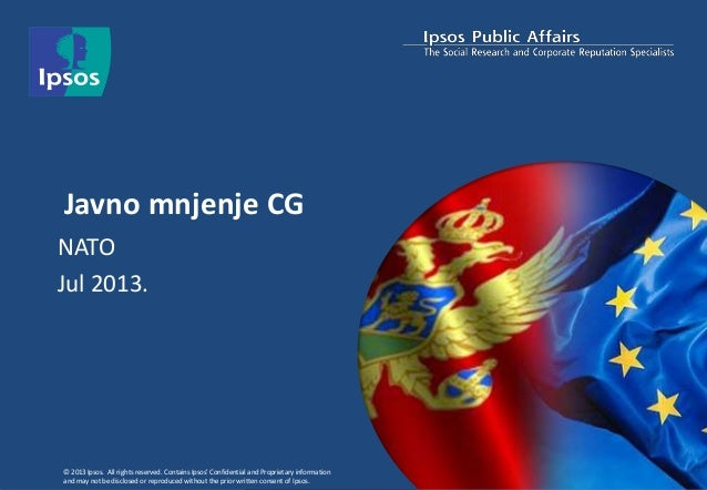© 2013 Ipsos. All rights reserved. Contains Ipsos' Confidential and Proprietary information and may not be disclosed or re...