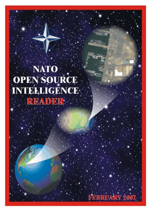 OPEN SOURCE INTELLIGENCE READER TABLE OF CONTENTS INTRODUCTION • •  Introduction to the NATO OSINT Reader ...................