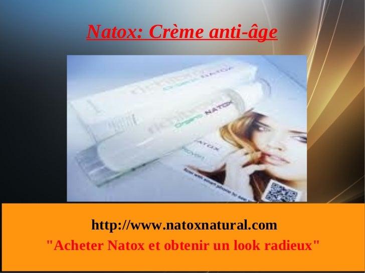 """Natox: Crème anti-âge      http://www.natoxnatural.com""""Acheter Natox et obtenir un look radieux"""""""