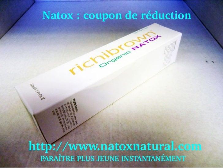 Natox:couponderéductionhttp://www.natoxnatural.com  PARAÎTREPLUSJEUNEINSTANTANÉMENT