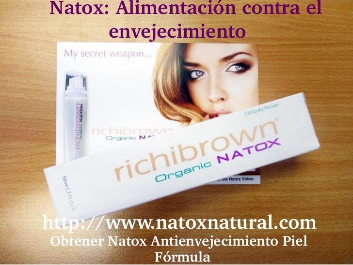 Natox:Alimentacióncontrael         envejecimientohttp://www.natoxnatural.com ObtenerNatoxAntienvejecimientoP...