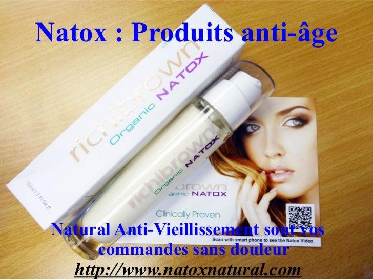 Natox : Produits anti-âge Natural Anti-Vieillissement sont vos      commandes sans douleur    http://www.natoxnatural.com