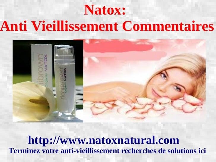 Natox:Anti Vieillissement Commentaires       http://www.natoxnatural.com Terminez votre anti-vieillissement recherches de ...